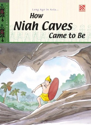 How Niah Caves Came to Be by Penerbitan Pelangi Sdn Bhd from  in  category