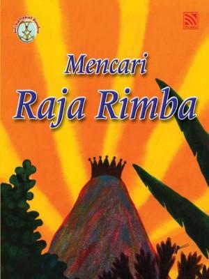 Mencari Raja Rimba by Penerbitan Pelangi Sdn Bhd from Pelangi ePublishing Sdn. Bhd. in Children category