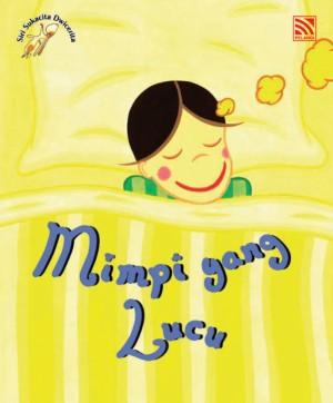 Mimpi yang Lucu, Mimpi yang Ngeri by Penerbitan Pelangi Sdn Bhd from Pelangi ePublishing Sdn. Bhd. in Children category