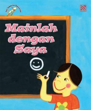 Mainlah dengan Saya, Jangan Ganggu Saya by Penerbitan Pelangi Sdn Bhd from Pelangi ePublishing Sdn. Bhd. in Children category