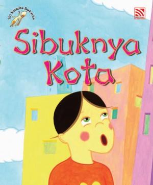 Sibuknya Kota, Cantiknya Desa by Penerbitan Pelangi Sdn Bhd from Pelangi ePublishing Sdn. Bhd. in Children category