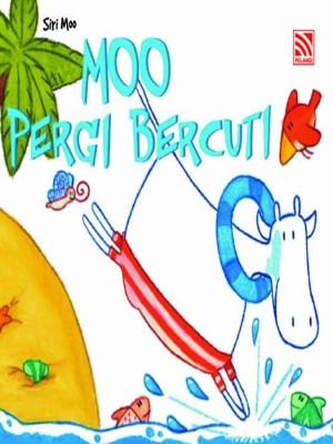Moo Pergi Bercuti by Penerbitan Pelangi Sdn Bhd from Pelangi ePublishing Sdn. Bhd. in Children category