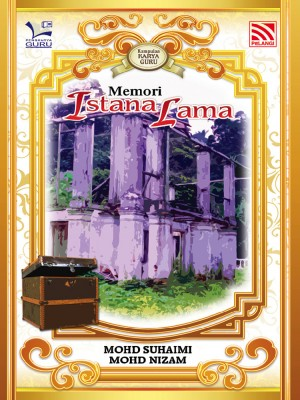 Memori Istana Lama by Mohd Suhaimi Mohd Nizam from Pelangi ePublishing Sdn. Bhd. in General Novel category