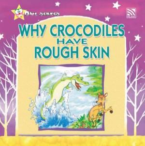 Why Crocodiles Have Rough Skin