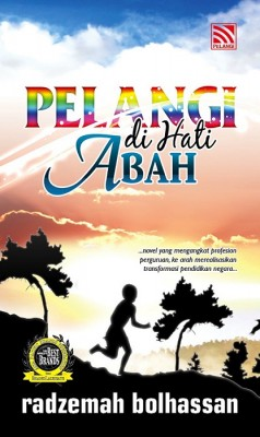 Pelangi di Hati Abah by Radzemah Bolhassan from Pelangi ePublishing Sdn. Bhd. in General Novel category
