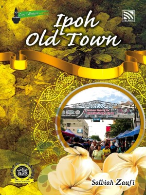 Ipoh Old Town by Salbiah Zaufi from Pelangi ePublishing Sdn. Bhd. in General Novel category