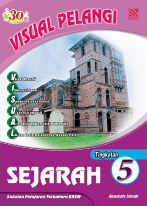 Visual Pelangi Sejarah Tingkatan 5 by Akashah Ismail from Pelangi ePublishing Sdn. Bhd. in General Academics category