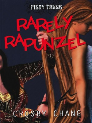 Fiery Tales – Rarely Rapunzel by Crosby Chang from Pelangi ePublishing Sdn. Bhd. in General Novel category