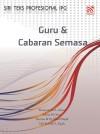 GURU DAN CABARAN SEMASA by Maszuria Bt A.Ghani, Salina Bt Omar, Marina Bt Hj Abdul Majid, Hjh Rosnah A.Rajak from  in  category