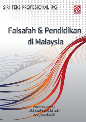 FALSAFAH DAN PENDIDIKAN DI MALAYSIA by Azizi Bin jaafar Ph.D, Abd.Razak Bin Abdul Kadir, Awang Bin Abdullah from Pelangi ePublishing Sdn. Bhd. in General Academics category