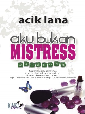 Aku Bukan Mistress by Acik Lana from  in  category