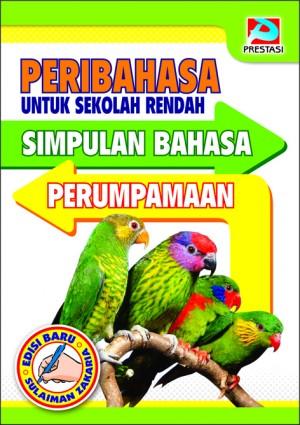 Peribahasa Untuk Sekolah Renda: Simpulan Bahasa Dan Perumpamaan by Sulaiman Zakaria from  in  category