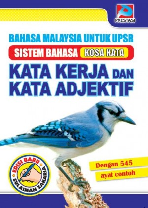 Bahasa Malaysia Untuk UPSR Kata Kerja Dan Kata Adjektif by Sulaiman Zakaria from Prestasi Publication Enterprise in Language & Dictionary category