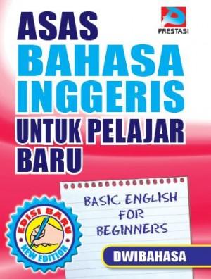 Asas Bahasa Inggeris Untuk Pelajar Baru Dwibahasa