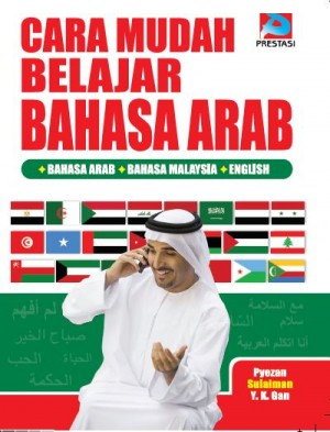 Cara Mudah Belajar Bahasa Arab by Pyezan, Sulaiman, Y.K. Gan from Prestasi Publication Enterprise in Language & Dictionary category
