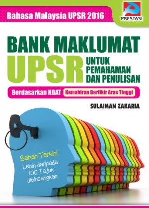 Bank Maklumat Untuk Pemahaman Dan Penulisan UPSR by Sulaiman Zakaria from Prestasi Publication Enterprise in General Novel category