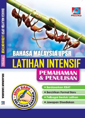 Bahasa Malaysia UPSR Latihan Intensif Pemahaman Dan Penulisan by Sulaiman Zakaria from Prestasi Publication Enterprise in Language & Dictionary category