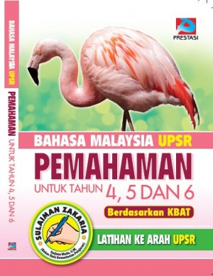 Bahasa Malaysia UPSR Pemahaman Untuk Tahun 4,5 Dan 6 by Sulaiman Zakaria from Prestasi Publication Enterprise in Language & Dictionary category
