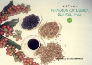 MANUAL PENANAMAN KOPI LIBERICA BERHASIL TINGGI by Muhamad Ghawas Maarof from PENERBIT MARDI in General Academics category