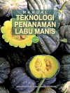 MANUAL TEKNOLOGI PENANAMAN LABU MANIS by Zaharah Ariffin, Yahaya Hussain from  in  category