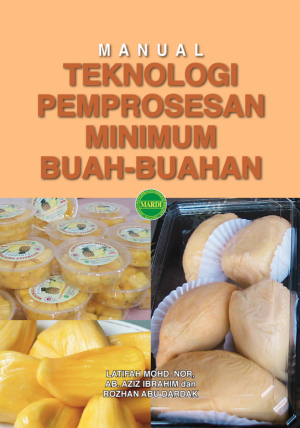 MANUAL PEMPROSESAN MINIMUM BUAH-BUAHAN by Latifah Mohd. Nor, Ab. Aziz Ibrahim, Rozhan Abu Dardak from PENERBIT MARDI in General Academics category