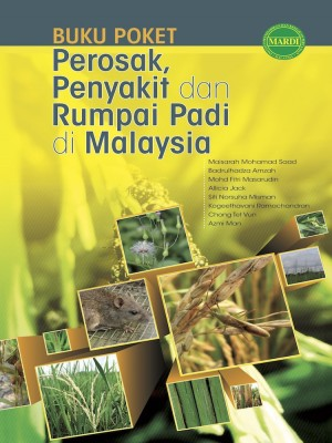 BUKU POKET PEROSAK, PENYAKIT DAN RUMPAI PADI DI MALAYSIA by Maisarah Mohamad Saad, Badrulhadza Amzah, Mohd Fitri Masarudin, Allicia Jack, Siti Norsuha Misman, Kogeethavani Ramachandran, Chang Tet Vun, Azmi Man from PENERBIT MARDI in  category