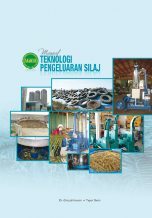 MANUAL TEKNOLOGI PENGELUARAN SILAJ by Dr. Ghazali Hussin, Tapsir Serin from PENERBIT MARDI in General Academics category