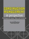 Construction Management in Perspective Contemporary Issues, Ideas and Initiatives