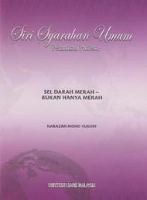 Sel Darah Merah: Bukan Hanya Merah by Narazah Mohd Yusoff from PENERBIT UNIVERSITI SAINS MALAYSIA in General Academics category
