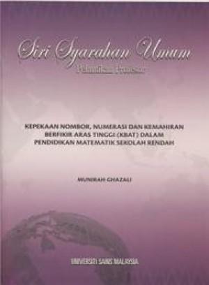Kepekaan Nombor, Numerasi dan Kemahiran Berfikir Aras Tinggi (KBAT) dalam Pendidikan Matematik Sekolah Rendah by Munirah Ghazali from PENERBIT UNIVERSITI SAINS MALAYSIA in General Academics category