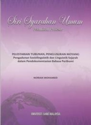 Pelestarian Turunan, Penelusuran Moyang: Pengadunan Sosiolinguistik dan Linguistik Sejarah dalam Pendokumentasian Bahasa Peribumi by Noriah Mohamed from PENERBIT UNIVERSITI SAINS MALAYSIA in General Academics category