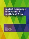 English Language Education in Southeast Asia: Problems and Possibilities