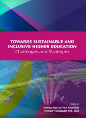 Towards Sustainable and Inclusive Higher Education Challenges and Strategies by Editors: Melissa Ng Lee Yen Abdullah, Ahmad Nurulazam Md. Zain from PENERBIT UNIVERSITI SAINS MALAYSIA in General Academics category