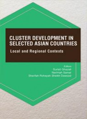 Cluster Development in Selected Asian Countries: Local and regional contexts by Editors: Suriati Ghazali, Narimah Samat, Sharifah Rohayah Sheikh Dawood from PENERBIT UNIVERSITI SAINS MALAYSIA in General Academics category