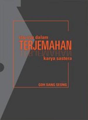 Isu-Isu dalam Terjemahan Karya Sastera by Editor: Goh Sang Seong from PENERBIT UNIVERSITI SAINS MALAYSIA in General Academics category