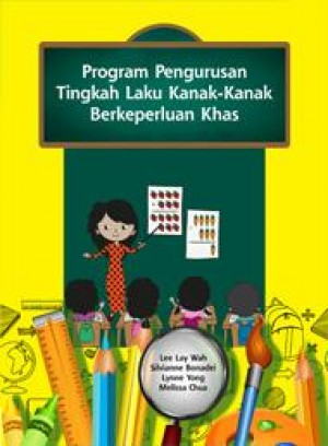 Program Pengurusan Tingkah Laku Kanak-Kanak Berkeperluan Khas by Lee Lay Wah, Silvianne Bonadei, Lynne Yong, Melissa Chua from PENERBIT UNIVERSITI SAINS MALAYSIA in Parenting category