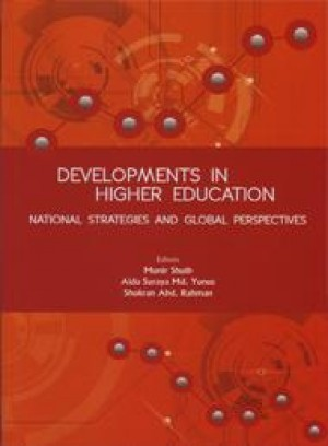 Developments in Higher Education: National Strategies and Global Perspectives by Editors: Munir Shuib/ Aida Suraya Md. Yunus/ Shukran Abd. Rahman from PENERBIT UNIVERSITI SAINS MALAYSIA in General Academics category