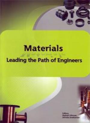 Materials: Leading the Path of Engineers by Editors: Radzali Othman Srimala Sreekantan from PENERBIT UNIVERSITI SAINS MALAYSIA in Engineering & IT category