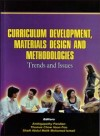 Curriculum Development, Materials Design and Methodologies: Trends and Issues by Editor: Ambigapathy Pandian, Thomas Chow Voon Foo, Shaik Abdul Malik Mohamed Ismail from  in  category