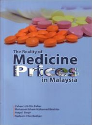 The Reality of Medicine Prices in Malaysia by Zaheer-Ud-Din Babar, Mohamed Izham Mohamed Ibrahim, Harpal Singh, Nadeem Irfan Bukhari from PENERBIT UNIVERSITI SAINS MALAYSIA in Lifestyle category
