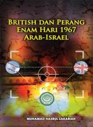 British dan Perang Enam Hari 1967 Arab-Israel by Muhamad Hasrul Zakariah from PENERBIT UNIVERSITI SAINS MALAYSIA in History category