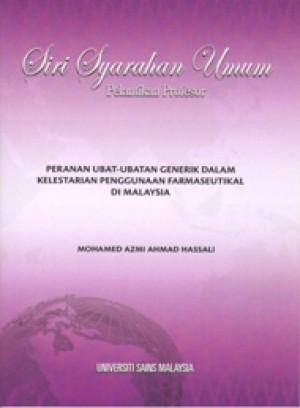 Peranan Ubat-Ubatan Generik dalam Kelestarian Penggunaan Farmaseutikal di Malaysia by Mohamed Azmi Ahmad Hassali from PENERBIT UNIVERSITI SAINS MALAYSIA in Science category