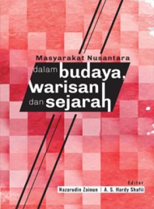 Masyarakat Nusantara dalam Budaya: Warisan dan Sejarah