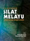 Pelestarian Silat Melayu antara Warisan dengan Amalan