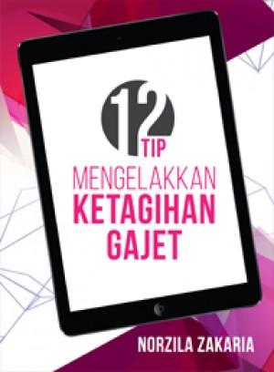 12 Tip Mengelakkan Ketagihan Gajet by Norzila Zakaria from  in  category