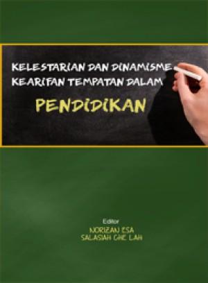 Kelestarian dan Dinamisme Kearifan Tempatan Dalam Pendidikan by Editors: Norizan Esa & Salasiah Che Lah from PENERBIT UNIVERSITI SAINS MALAYSIA in History category