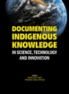 Documenting Indigenous Knowledge In Science, Technology and Innovation