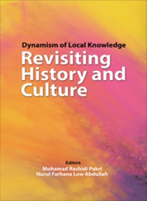Dynamism of Local Knowledge Revisiting History and Culture