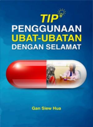 Tip Penggunaan Ubat-Ubatan dengan Selamat
