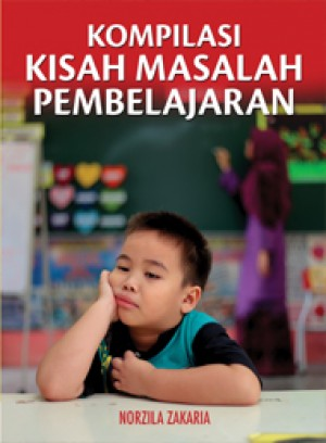 Kompilasi Kisah Masalah Pembelajaran by Norzila Zakaria from PENERBIT UNIVERSITI SAINS MALAYSIA in Parenting category
